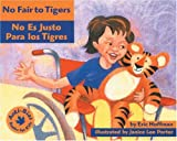 img - for No Fair to Tigers: No es justo para los tigres (Anti-Bias Books for Kids) (Spanish Edition) book / textbook / text book