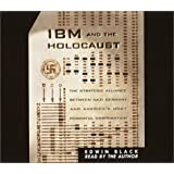 IBM and the Holocaust: The Strategic Alliance between Nazi Germany and America's Most Powerful Corporation by Edwin Black (2001-02-03)