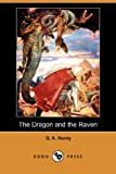 The Dragon and the Raven, G. A. Henty, 1406562130