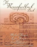 The Neurofeedback Book : An Introduction to Basic Concepts in Applied Psychophysiology, Michael Thompson, Lynda Thompson, 1887114068