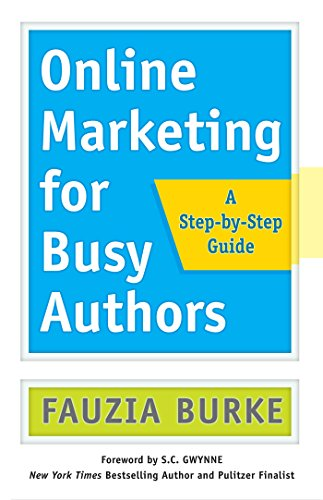 (Online Marketing for Busy Authors: A Step-by-Step Guide)