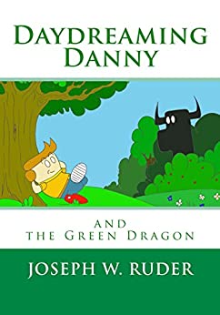 Daydreaming Danny and the Green Dragon by [Ruder, Joseph]