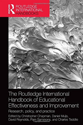 The Routledge International Handbook of Educational Effectiveness and Improvement: Research, policy, and practice (Routledge International Handbooks of Education)