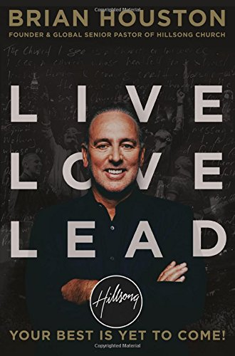 Live Love Lead: Your Best Is Yet to Come! pdf