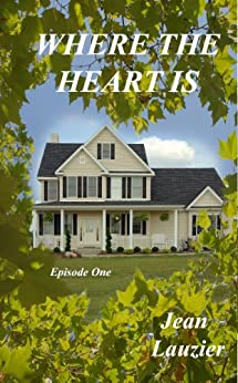 Where the Heart is-Episode One by [Lauzier, Jean]