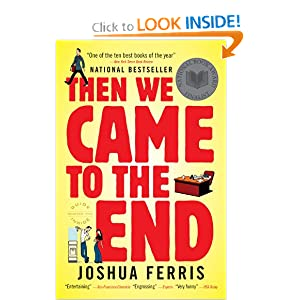 Then We Came to the End: A Novel Joshua Ferris