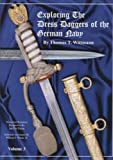 Exploring the Dress Daggers of the German Navy, Thomas T. Wittman, 0964606321