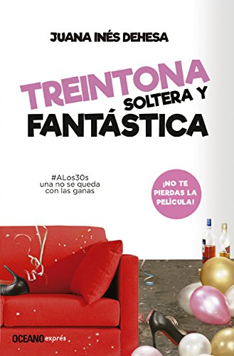 Treintona, soltera y fantástica: Manual de supervivencia (Estar bien) (Spanish Edition