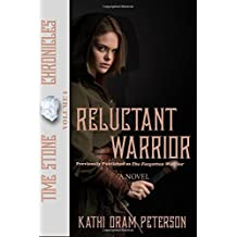 Reluctant Warrior (Time Stone Chronicles) (Volume 1)