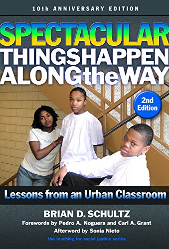 Spectacular Things Happen Along the Way: Lessons from an Urban Classroom―10th Anniversary Edition (The Teaching for Social Justice Series)