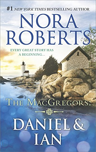 The MacGregors: Daniel and Ian by Nora Roberts