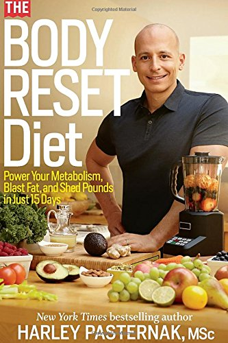 The Body Reset Diet: Power Your Metabolism, Blast Fat, and Shed Pounds in Just 15 Days by Rodale Books