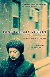 Binocular Vision: New & Selected Stories (National Book Critics Circle Award - Fiction)