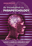 An Introduction to Parapsychology, 5th ed.