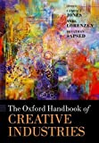The Oxford Handbook of Creative Industries (Oxford Handbooks in Business and Management)