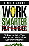 Search : Work Smarter Not Harder: 18 Productivity Tips That Boost Your Work Day Performance