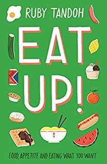 Book Cover: Eat Up: Food, Appetite and Eating What You Want