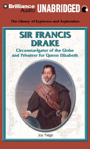 Sir Francis Drake: Circumnavigator of the Globe and Privateer for Queen Elizabeth (The Library of Explorers and Exploration) by Brilliance Audio
