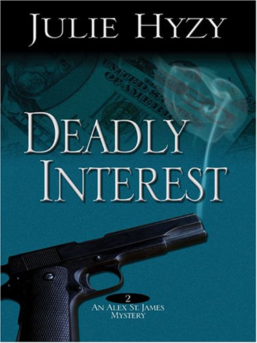 Download Deadly Interest  (Alex St. James Mystery #2) pdf