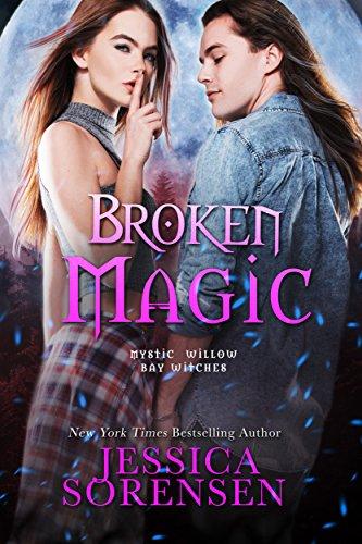 Broken Magic (The Mystic Willow Bay Series Book 2) (Bay Willow)