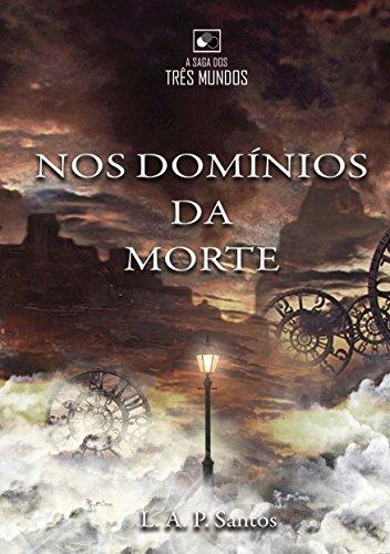 Nos Domínios da Morte (A Saga dos Três Mundos Livro 2)