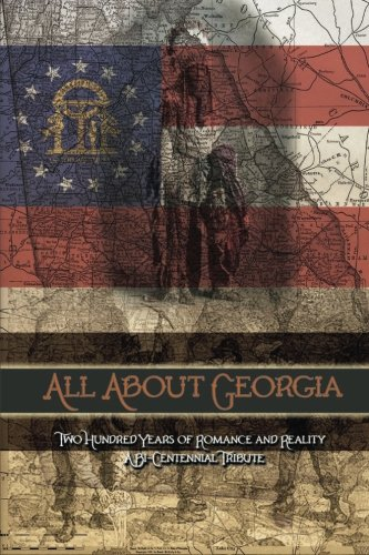 All About Georgia: Two Hundred Years of Romance and Reality PDF