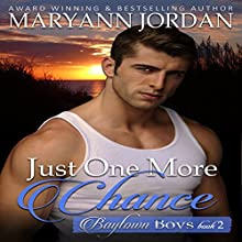 Just One More Chance: Baytown Boys Series, Book 2 Audiobook by Maryann Jordan Narrated by Kale Williams