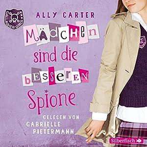 Mädchen sind die besseren Spione (Gallagher Girls 2) Hörbuch