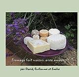 fromage fait maison avec amour ;