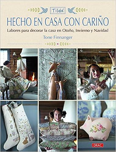 Hecho en casa con cariño: Labores para decorar la casa en Otoño, Invierno y Navidad: FINNANGER(744842): 9788498744842: Amazon.com: Books