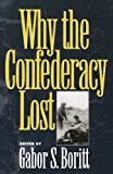 Why the Confederacy Lost, , 0195085493