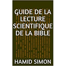 Guide de la lecture scientifique de la Bible (French Edition)