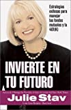 img - for Invierte En Tu Futuro by Julie Stav (2002-08-06) book / textbook / text book