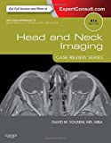 Head and Neck Imaging: Case Review Series, 4e