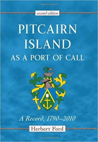 Pitcairn Island as a Port of Call: A Record, 1790-2010, 2d ed.