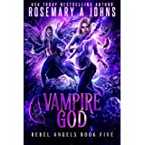 Vampire God (Rebel Angels Book 5)