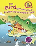 The Bird Who Was Afraid to Clean the Crocodile's Teeth!: (Edition in Verse) (Upside Down Animals) (Volume 4)