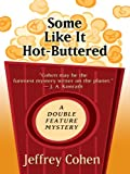 Some Like It Hot-Buttered (Double Feature Mystery: Thorndike Press Large Print Mystery Series)