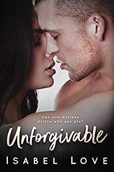 Unforgivable by [Love, Isabel]
