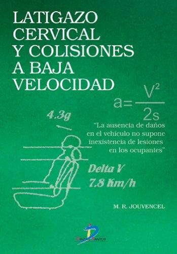 Descargar Libro Latigazo Cervical Y Colisiones A Baja Velocidad: 1 Miguel Rodríguez Jouvencel