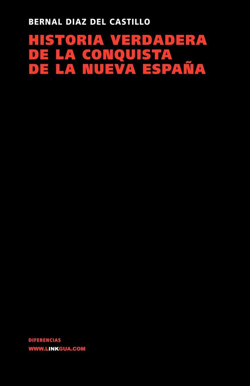 Historia Verdadera De La Conquista De La Nueva España Memoria ...
