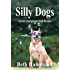 Silly Dogs - An Easy Read Picture Book For Kids (Silly Easy Read Books for Kids 1)