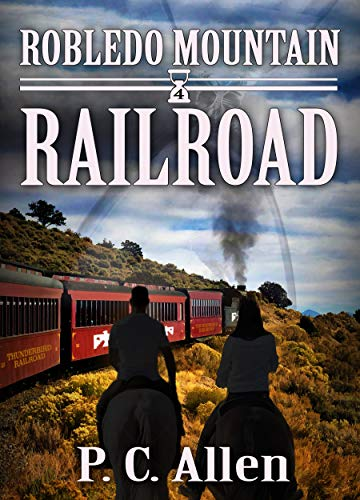 Railroad (Robledo Mountain Book 4) by [Allen, P.C.]