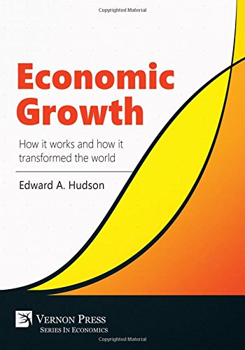 Economic Growth. How it works and how it transformed the world