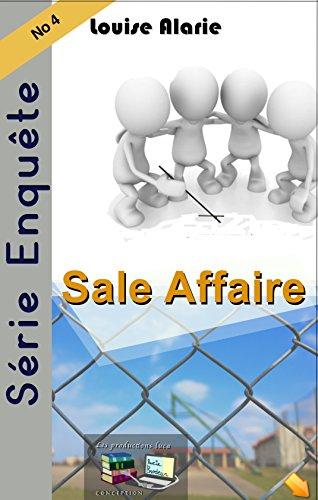 Série Enquête 4 Sale Affaire (Série Enquête Roman policier Polar Mystère et suspense) (French Edition)