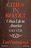 Cities in Revolt, Carl Bridenbaugh, 019501362X