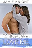 I Hate You, Love Me: An Enemies to Lovers Romance Collection
