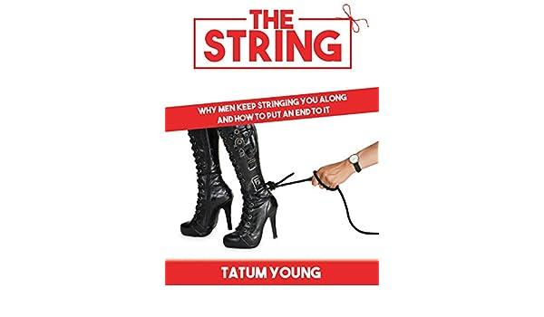 why do men string you along