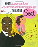 img - for When Louis Armstrong Taught Me Scat book / textbook / text book