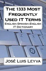 The 1333 Most Frequently Used IT Terms (The 1333 Most Frequently Used Terms) (English Edition)